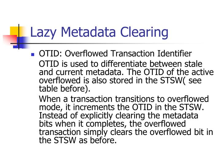 Lazy Metadata Clearing