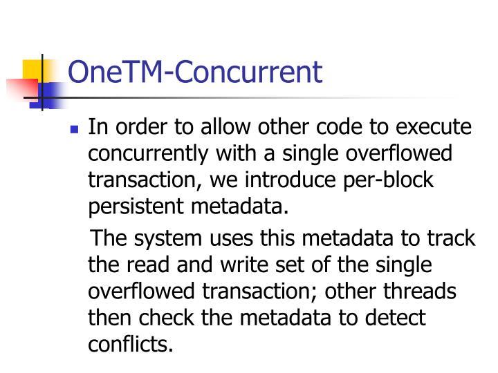 OneTM-Concurrent
