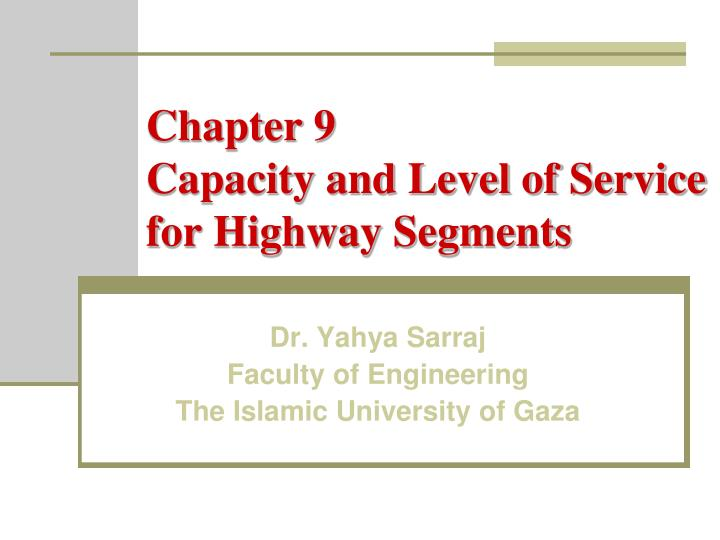 chapter 9 capacity and level of service for highway segments n.