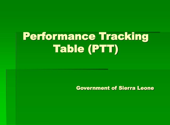 PPT Performance Tracking Table PTT Government Of Sierra Leone