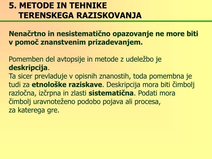 5. METODE IN TEHNIKE