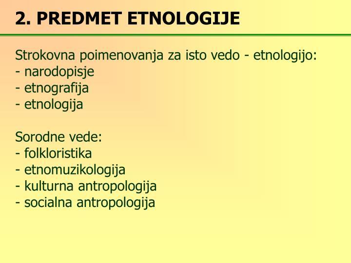 2. PREDMET ETNOLOGIJE
