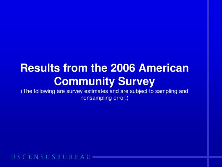 Results from the 2006 American Community Survey