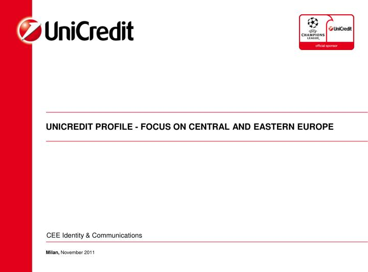 unicredit profile focus on central and eastern europe n.