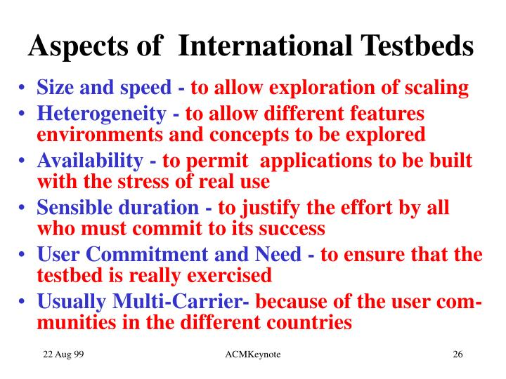 Aspects of  International Testbeds