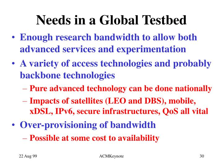 Needs in a Global Testbed