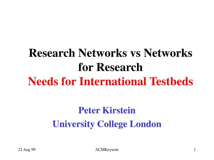 Research networks vs networks for research needs for international testbeds