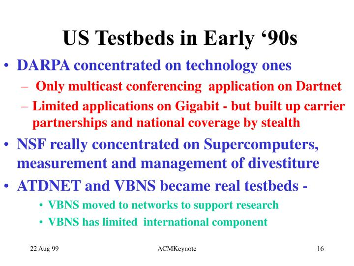 US Testbeds in Early '90s