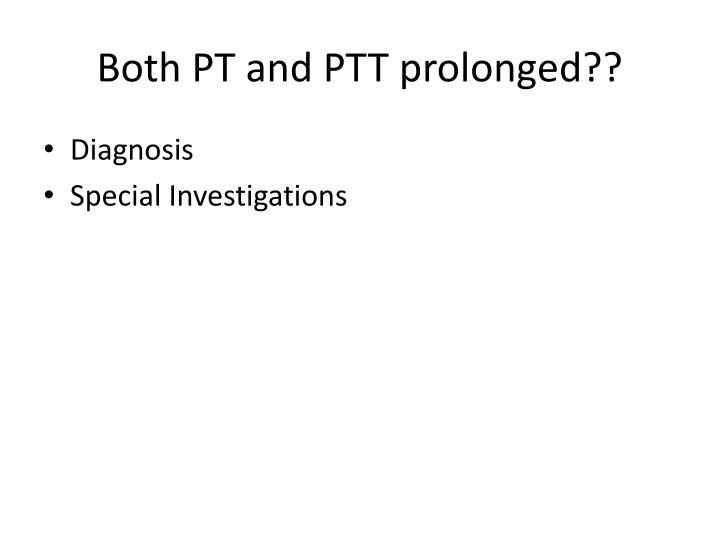 Both PT and PTT prolonged??