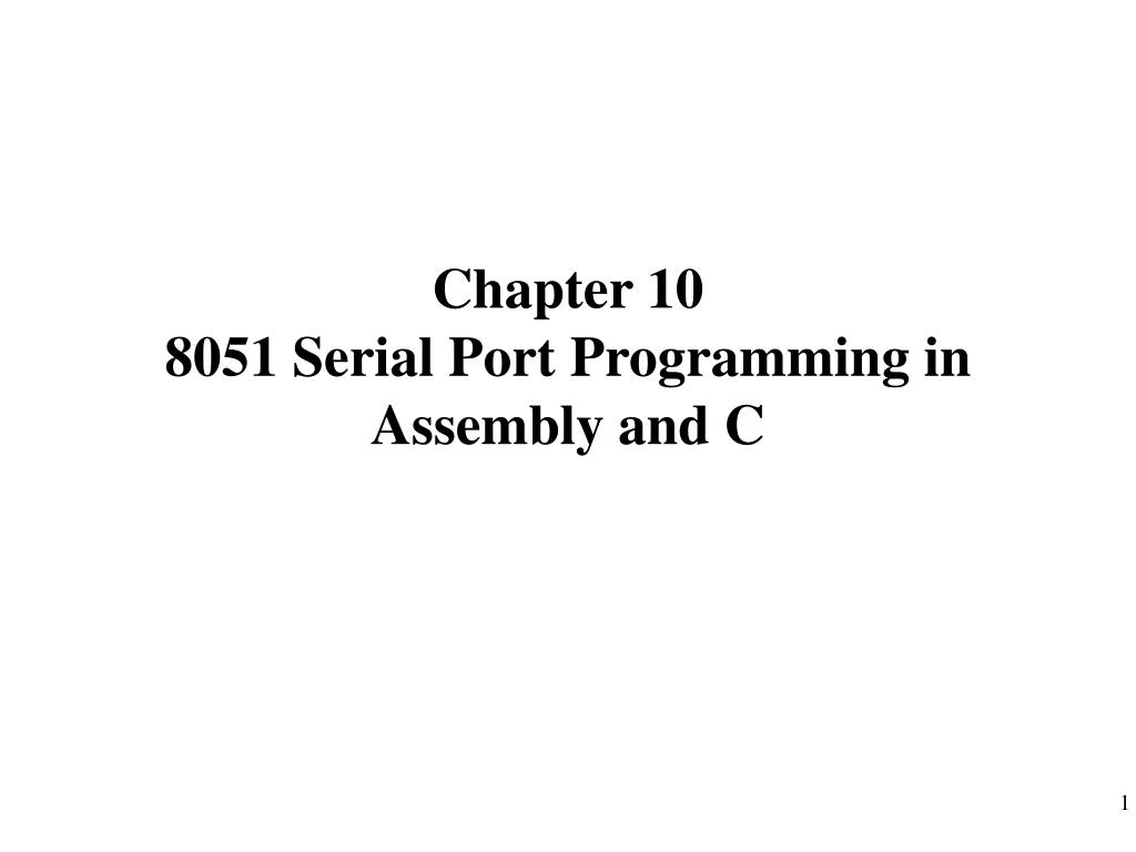 PPT - Chapter 10 8051 Serial Port Programming in Assembly