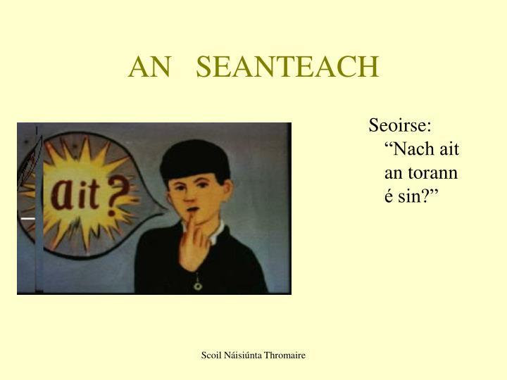 AN   SEANTEACH