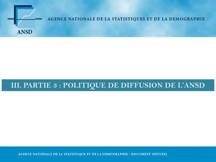 III. PARTIE 3 : POLITIQUE DE DIFFUSION DE L'ANSD