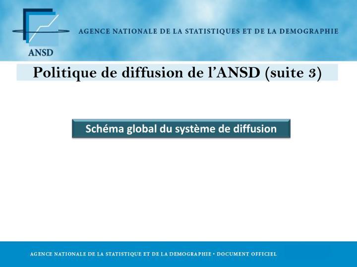 Politique de diffusion de l'ANSD (suite 3)