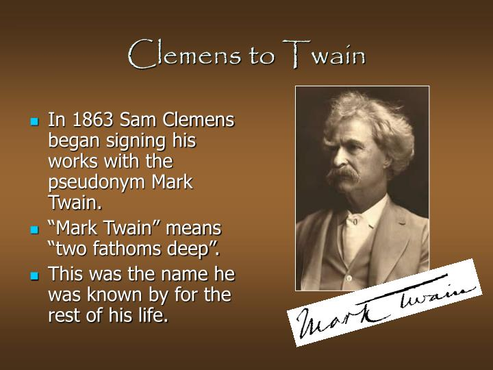 a description of the life of samuel clemens aka mark twain Travel and adventure shaped the life of samuel clemens exploring young mark twain's earliest escapades mark twain's passport application for his.