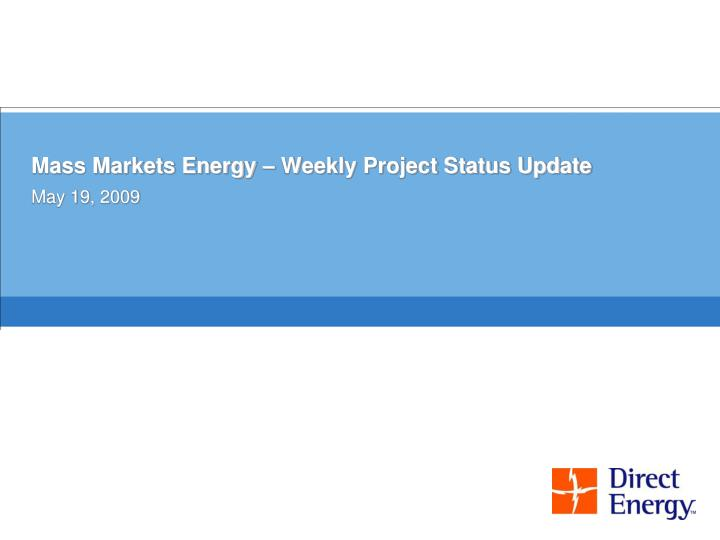 mass markets energy weekly project status update n.