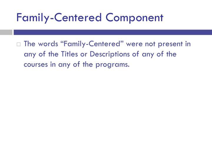 Family-Centered Component