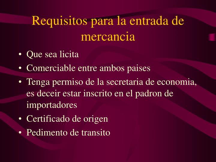 Requisitos para la entrada de mercancia