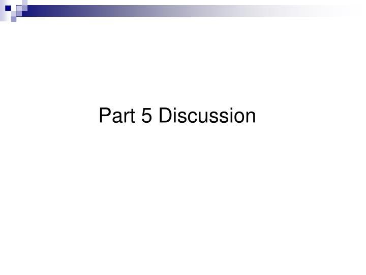 Part 5 Discussion
