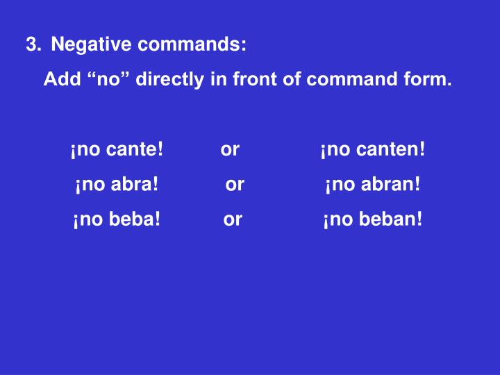 Negative commands: