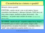 circunfer ncias cintura e quadril