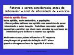 fatores a serem considerados antes de determinar o n vel de intensidade de exerc cio