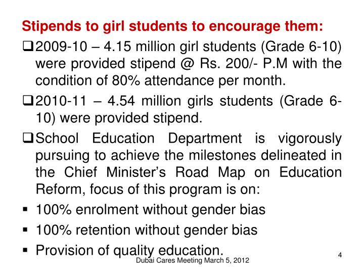 Stipends to girl students to encourage them:
