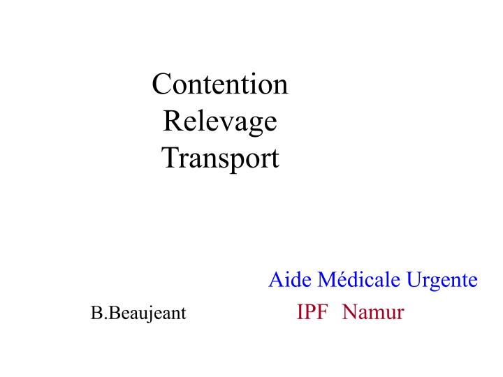 contention relevage transport n.