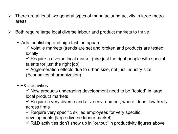 There are at least two general types of manufacturing activity in large metro