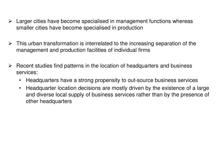 Larger cities have become specialised in management functions whereas smaller cities have become specialised in production