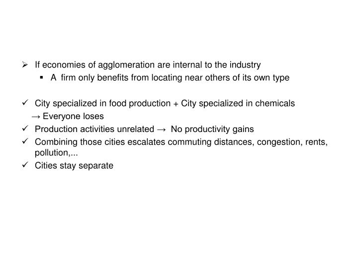 If economies of agglomeration are internal to the industry