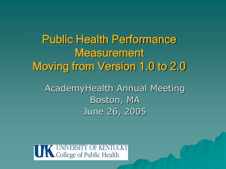 public health performance measurement moving from version 1 0 to 2 0 n.