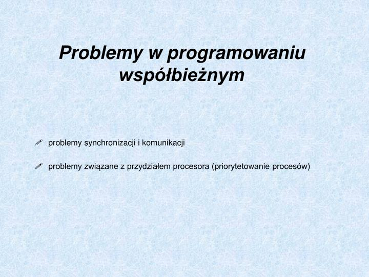 Problemy w programowaniu współbieżnym