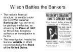 wilson battles the bankers