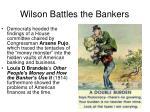 wilson battles the bankers1