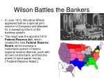 wilson battles the bankers2