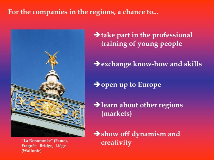 For the companies in the regions, a chance to...