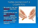 t ba skoncova s cigaretou