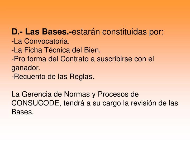 D.- Las Bases.-