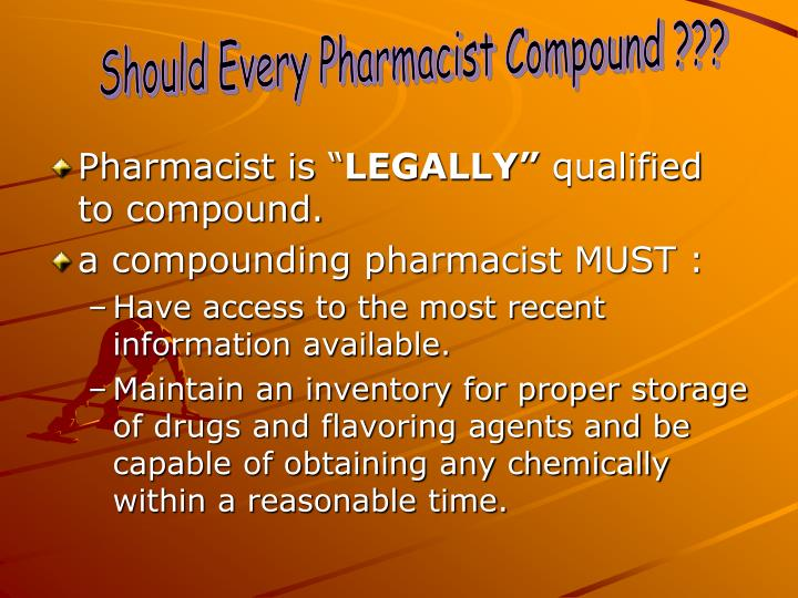 Should Every Pharmacist Compound ???