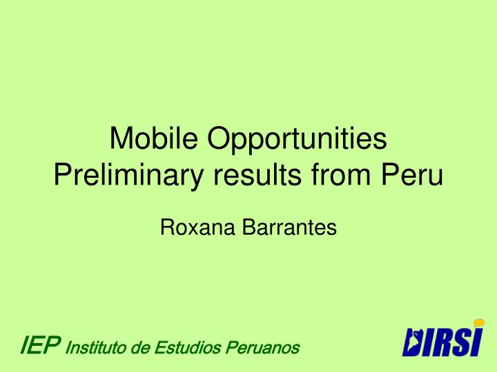 mobile opportunities preliminary results from peru n.