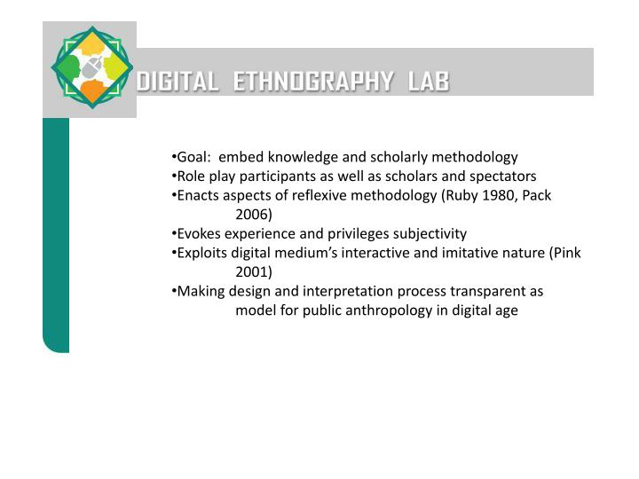 Goal:  embed knowledge and scholarly methodology
