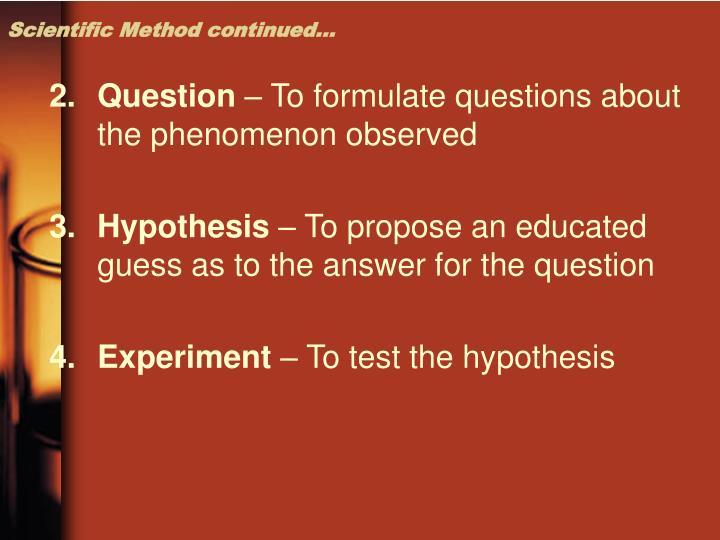 Scientific Method continued…