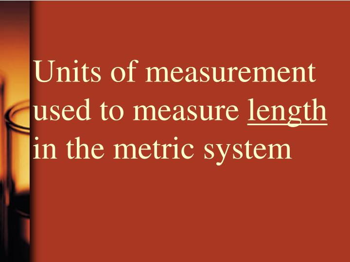 Units of measurement used to measure