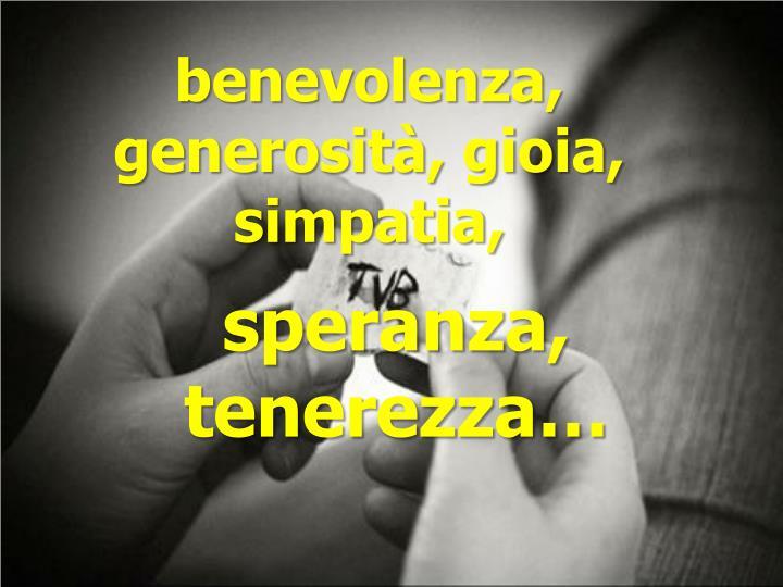 benevolenza, generosità, gioia, simpatia,