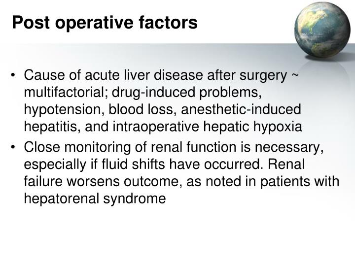 Post operative factors