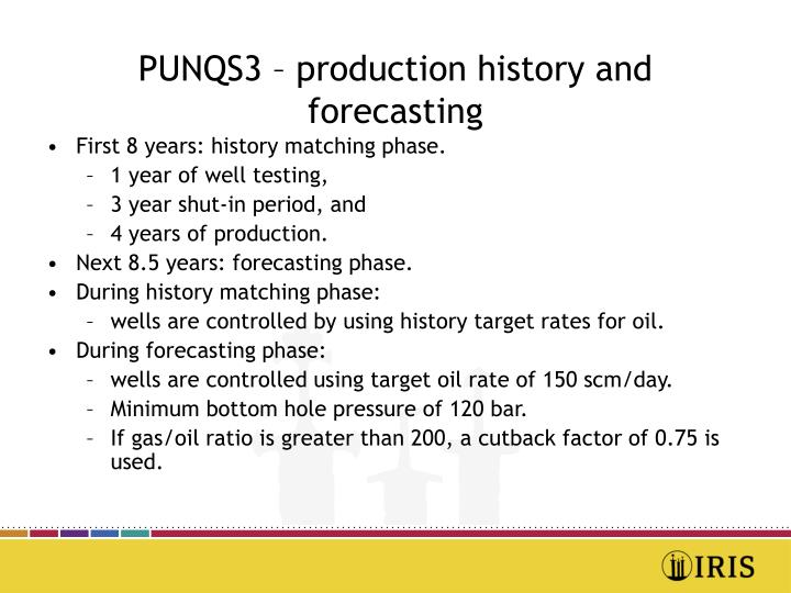 PUNQS3 – production history and forecasting