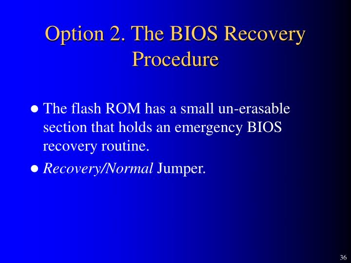 Option 2. The BIOS Recovery Procedure