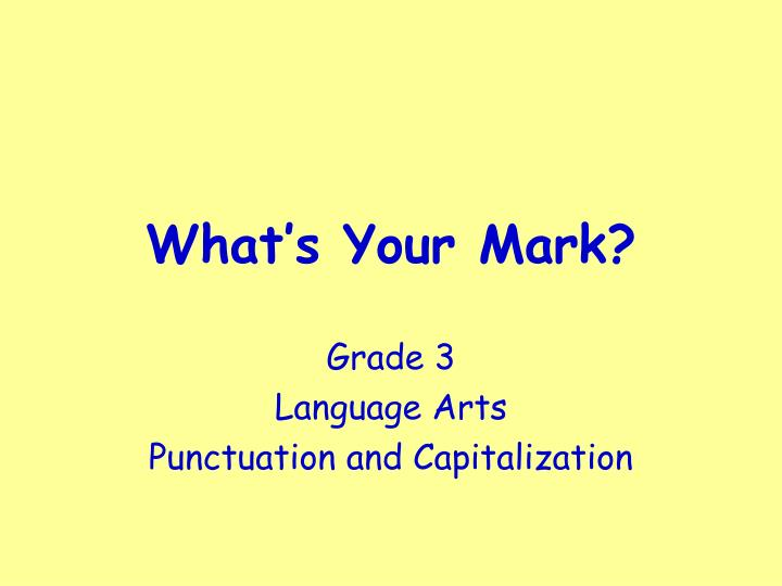what s your mark n.