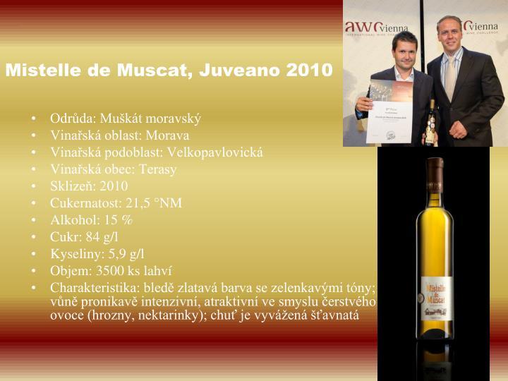 Mistelle de Muscat, Juveano 2010