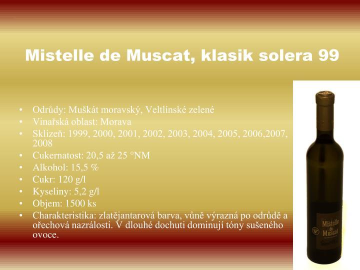 Mistelle de Muscat, klasik solera 99